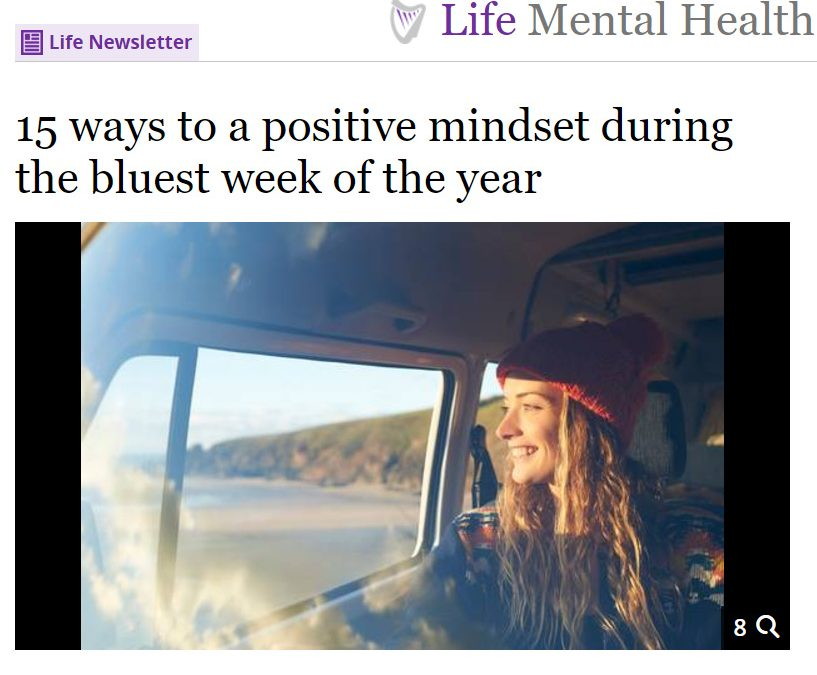 15 Ways to a Positive Mindset During the Bluest Week of the Year – Irish Independent Article
