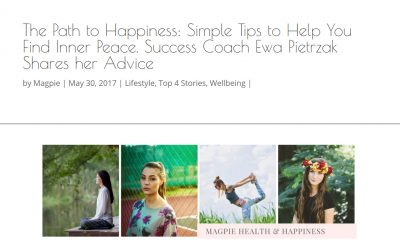 The Path to Happiness: Simple Tips to Help You Find Inner Peace – Magpie Magazine Article