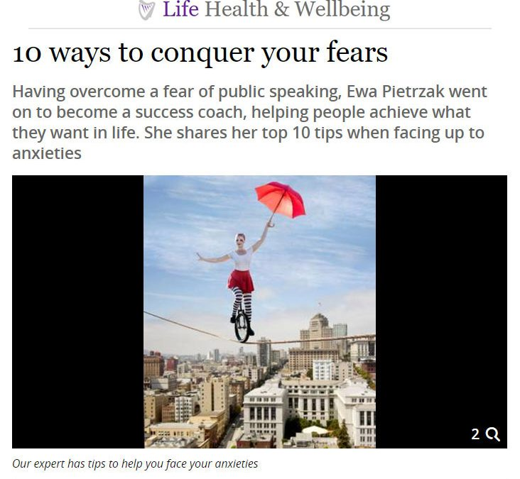 10 Ways to Conquer Your Fears – Irish Independent Article