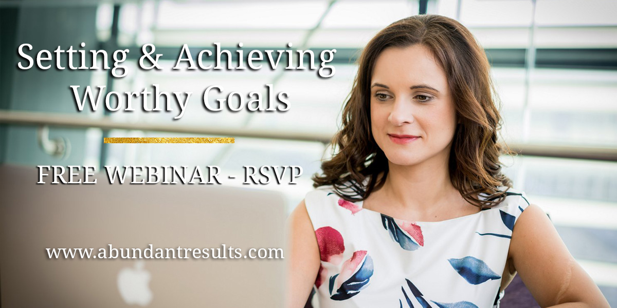 Setting & Achieving Worthy Goals