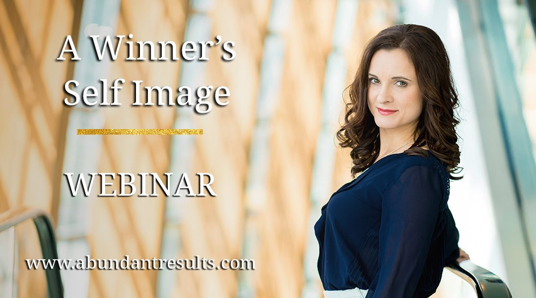 A Winner's Self Image – Webinar