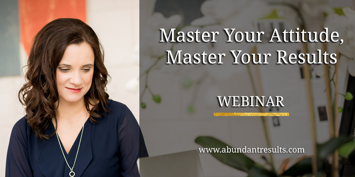 Master your Attitude, Master your Results - Webinar