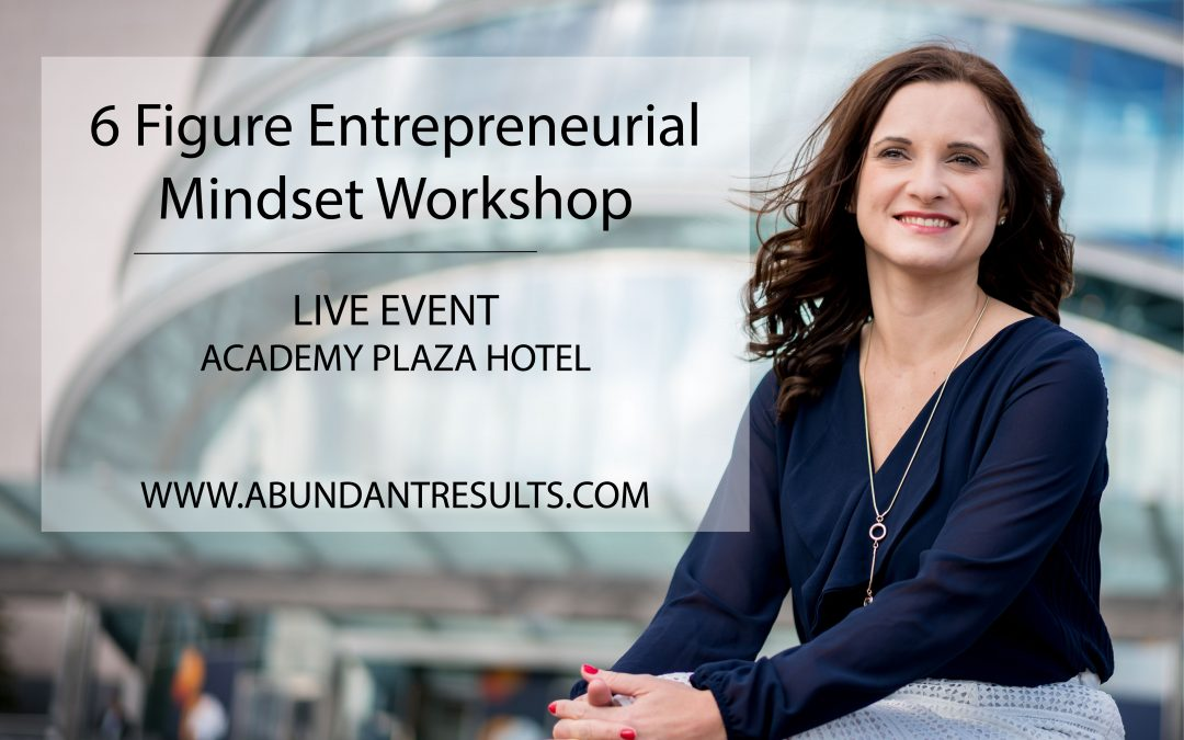 6 Figure Entrepreneurial Mindset Workshop