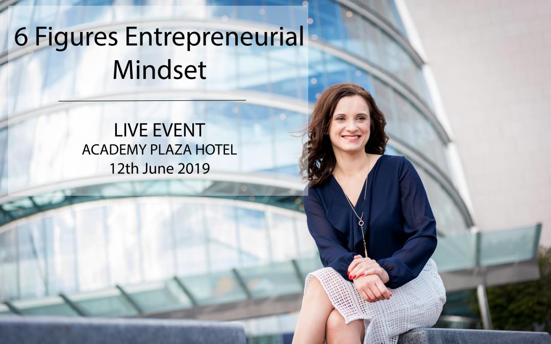 6 Figures Entrepreneurial Mindset – Live Event