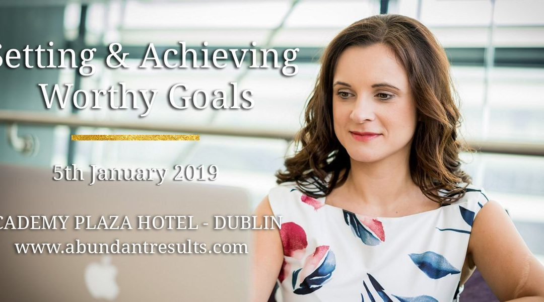 Setting & Achieving Worthy Goals – Event