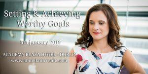 Setting & Achieving Worthy Goals-Jan-5th-2019